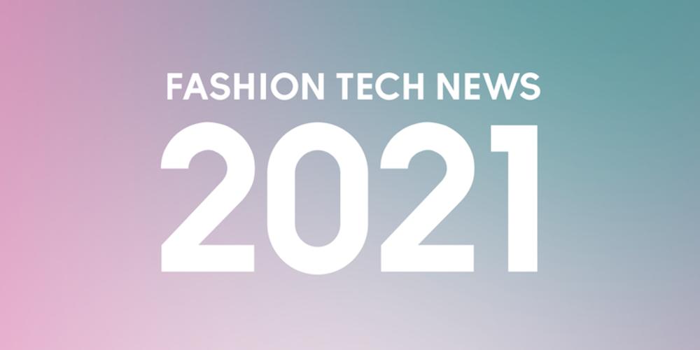 2021年、ファッションテックのトレンドを徹底予測 !