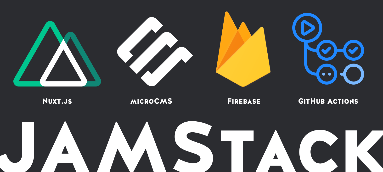 Nuxt.js + microCMS + Firebase + GitHub Actions で JAMstack なブログに移行した